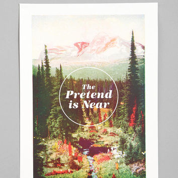 Nick Nelson For Society6 The Pretend Is Near Print