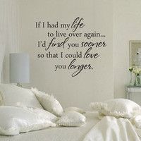 If I had my life to live over romantic love vinyl  wall  decal