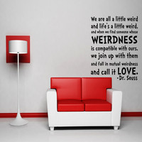Dr. Seuss Wall Decal Vinyl Sticker Art Decor Quote Mural Life&#x27;s a little weird