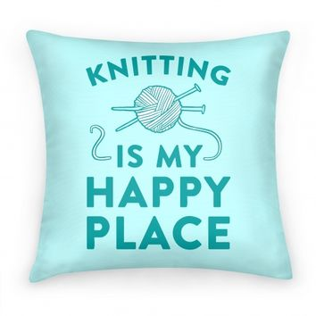 Knitting Is My Happy Place