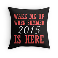 WAKE ME UP WHEN SUMMER 2015 IS HERE