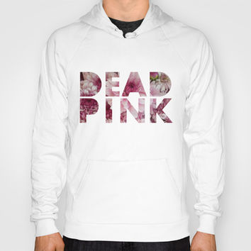 Dead Pink Hoody by RichCaspian | Society6