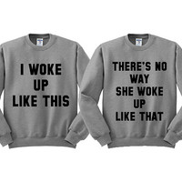 Grey Crewneck Best Friend I Woke Up Like This No Way Sweatshirt Sweater Jumper Pullover