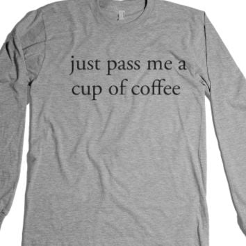 just pass me a cup of coffee-Unisex Heather Grey T-Shirt