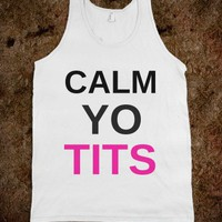CALM YO TITS - Party Life Apparrel