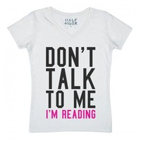 Don't Talk To Me I'm Reading Tee