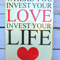 Typography Wood Sign -Invest Your Life Wall Decor