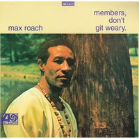 Max Roach: Members, Don't Git Weary - LP Vinyl 33 Rpm