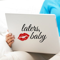 Laters Baby Decal with kiss lipstick print  50 Shades decor