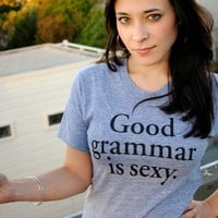 Good Grammar is Sexy T-shirt