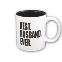 Best. Husband. Ever. Coffee Mug from Zazzle.com