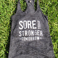 Sore Today Stronger Tomorrow. Racerback Burnout Tank. BLACK. SMALL
