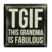 Primitives by Kathy Box Sign, 3 by 3-Inch, TGIF Grandma
