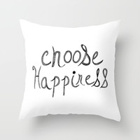 Choose Happiness Throw Pillow by Sandra Arduini