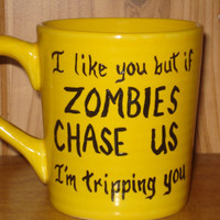I like you but if ZOMBIES chase us I'm tripping you