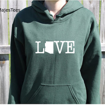 Love Arizona Hoodie, Arizona Sweatshirt, Home
