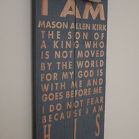 I am His wood sign- Custom Wood Decor- Son Daughter Gift-Scripture wood sign- Religious Decor