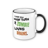 More Than A Zombie Loves Brains Coffee Mug from Zazzle.com