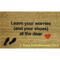 mantra- Leave your worries (and your shoes)  at the door- heart- doormat entrance door mat | Damn Good Doormats