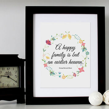 Inspirational Quote Wall Art - A Happy Family Printable - George Bernard Shaw Quote Decor Poster - Digital Art Print - INSTANT DOWNLOAD