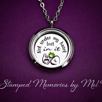 Not Under My Heart, but In It - Hand Stamped Stainless Necklace - Floating Glass Memory Locket - Mommy Adoption Jewelry - Adopted, Surrogate