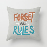 Forget the Rules Throw Pillow by Zeke Tucker