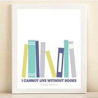 Turquoise, Lime, and Purple 'I Cannot Live Without Books' print poster