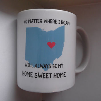 State coffee Mug no matter where I roam OHIO will always be my Home sweet Home with Heart