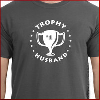 Trophy Husband Funny T-Shirt Tee S, M, L, XL, 2XL