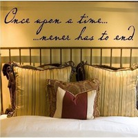 Once upon a time never has to end Vinyl Lettering Wall Decal Quote Sticker 12x48