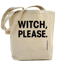 Witch Please - Canvas Tote Bag - Classic Shopper - FREE SHIPPING