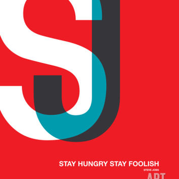 Stay Hungry Stay Foolsih Poster Premium Poster by NaxArt at Art.com