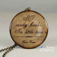 book quote pendant,quote jewelry,resin pendant,pendant charm,So many books,So little time- Q0162CP