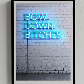 Beyonce Poster Bow Down Bitches Neon Sign, Blue, Lights, Decor, Room, Wall, Print, Gift