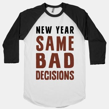 New Year Same Bad Decisions