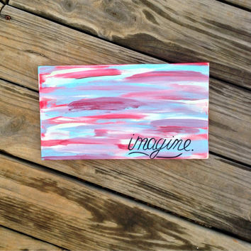 Abstract Imagine Colorful Girly Reclaimed Wood Hand Painted Sign