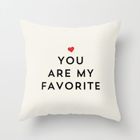 YOU ARE MY FAVORITE Throw Pillow by Allyson Johnson