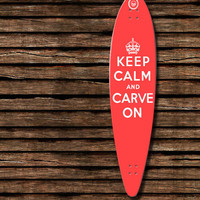 Keep Calm Longboard (Original) pintail or kick-tail longboard