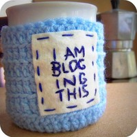 I Am Blogging This funny coffee mug cozy crochet by knotworkshop