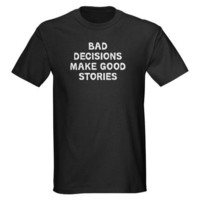 Bad Decisions T-Shirt by labelmakers- 411360581