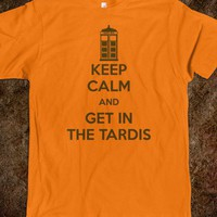 Keep Calm and get in the TARDIS - Doctor Who