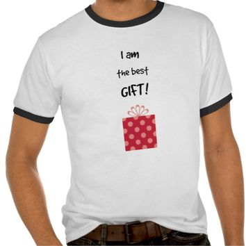 I'm the best gift!