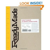 Amazon.com: ReadyMade: How to Make [Almost] Everything: A Do-It-Yourself Primer (9781400081073): Shoshana Berger, Grace Hawthorne: Books
