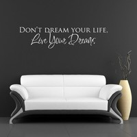 1611 Don't dream you life live your dreams by DesignDivasGallery