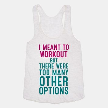 I Meant To Work Out But Options