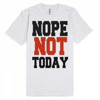 AMERICAN APPAREL NOPE NOT TODAY T SHIRT WHITE