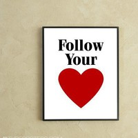 Follow Your Heart Digital Art Print by TypePosters on Etsy