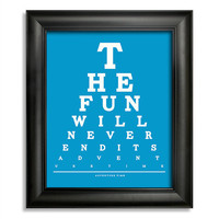 Adventure Time, The Fun Will Never End Its Adventure Time Eye Chart, 8 x 10 Giclee Print BUY 2 GET 1 FREE
