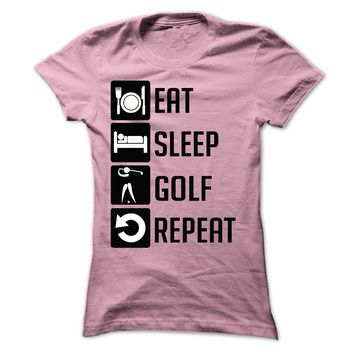 EAT, SLEEP, GOLF AND REPE