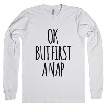 Ok But First A Nap-Unisex White T-Shirt